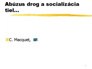Abzus drog a socializcia tiel z C Macquet