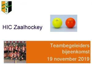 HIC Zaalhockey Teambegeleiders bijeenkomst 19 november 2019 ORGANISATIE