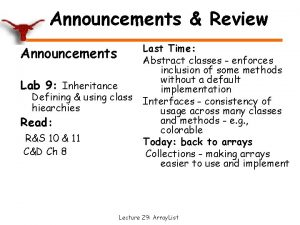 Announcements Review Announcements Lab 9 Inheritance Defining using