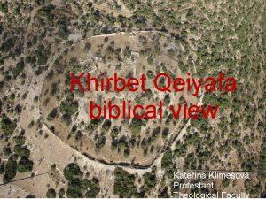 Khirbet Qeiyafa biblical view Klepnutm lze upravit styl
