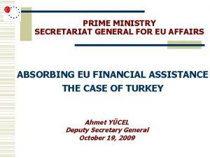PRIME MINISTRY SECRETARIAT GENERAL FOR EU AFFAIRS ABSORBING