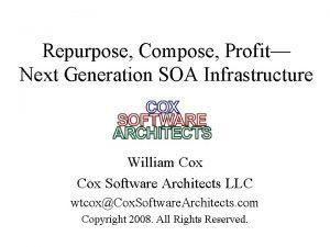 Repurpose Compose Profit Next Generation SOA Infrastructure William