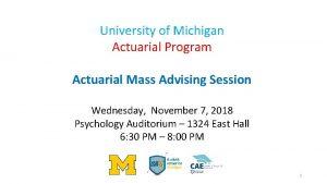 University of Michigan Actuarial Program Actuarial Mass Advising