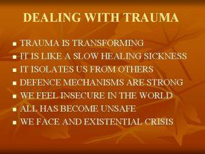 DEALING WITH TRAUMA n n n n TRAUMA
