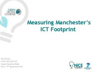 Measuring Manchesters ICT Footprint Vin Sumner Clicks and