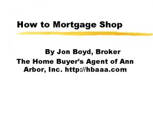 How to Mortgage Shop By Jon Boyd Broker