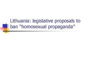 Lithuania legislative proposals to ban homosexual propaganda n