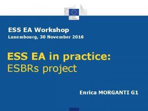 ESS EA Workshop Luxembourg 30 November 2016 ESS