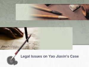 Legal Issues on Yao Jiaxins Case Yao Jiaxins