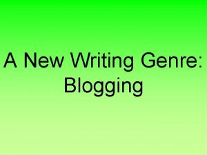 A New Writing Genre Blogging Blogging Resources All