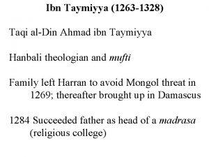 Ibn Taymiyya 1263 1328 Taqi alDin Ahmad ibn