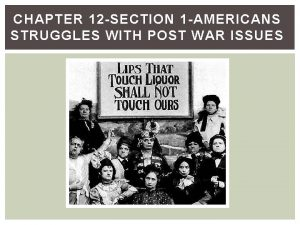 CHAPTER 12 SECTION 1 AMERICANS STRUGGLES WITH POST