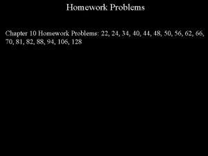 Homework Problems Chapter 10 Homework Problems 22 24