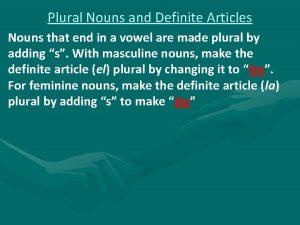 Plural Nouns and Definite Articles Nouns that end