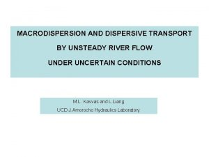 MACRODISPERSION AND DISPERSIVE TRANSPORT BY UNSTEADY RIVER FLOW