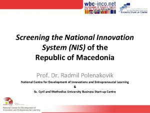 Screening the National Innovation System NIS of the