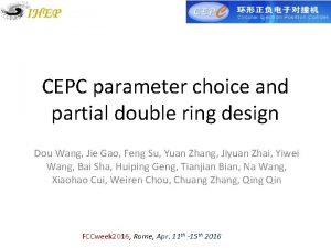 CEPC parameter choice and partial double ring design