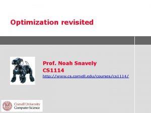 Optimization revisited Prof Noah Snavely CS 1114 http