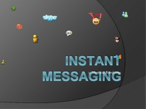 INSTANT MESSAGING by Nootsara Boonkrong Instant Messaging Instant
