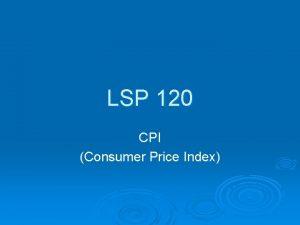 LSP 120 CPI Consumer Price Index Prices Have