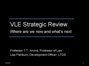 VLE Strategic Review Where are we now and