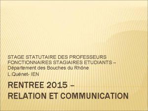 STAGE STATUTAIRE DES PROFESSEURS FONCTIONNAIRES STAGIAIRES ETUDIANTS Dpartement