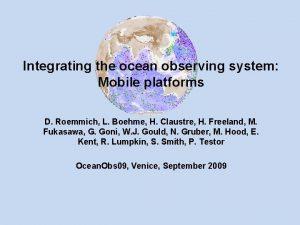 Integrating the ocean observing system Mobile platforms D