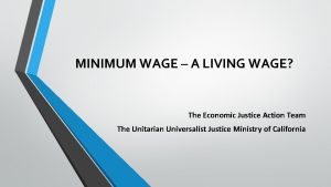MINIMUM WAGE A LIVING WAGE The Economic Justice