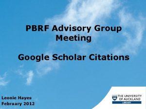 PBRF Advisory Group Meeting Google Scholar Citations Leonie