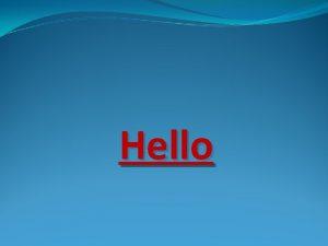 Hello Hello Im Sue My names Jenny Hello