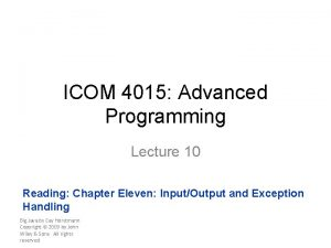 ICOM 4015 Advanced Programming Lecture 10 Reading Chapter