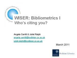 WISER Bibliometrics I Whos citing you Angela Carritt