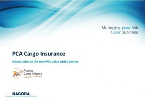 PCA Cargo Insurance Introduction to the new PCA