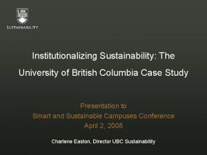 Institutionalizing Sustainability The University of British Columbia Case