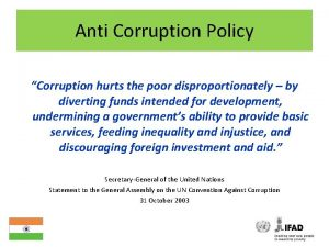 Anti Corruption Policy Corruption hurts the poor disproportionately