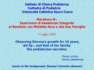 Istituto di Clinica Pediatrica Cattedra di Pediatria Universit
