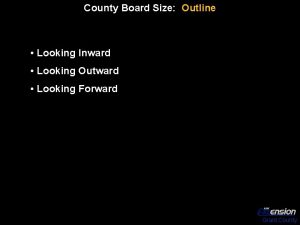 County Board Size Outline Looking Inward Looking Outward