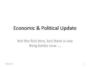 Economic Political Update Not the first time but