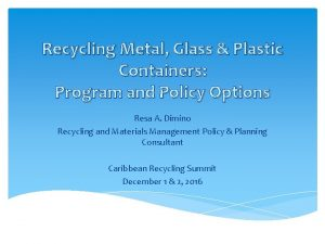 Recycling Metal Glass Plastic Containers Program and Policy