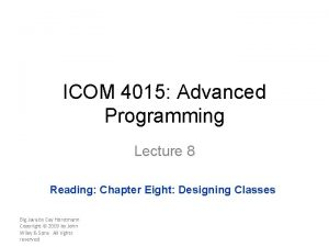 ICOM 4015 Advanced Programming Lecture 8 Reading Chapter