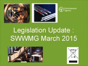 Legislation Update SWWMG March 2015 HAZARDOUS WASTE REGULATIONS