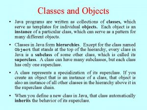 Classes and Objects Java programs are written as