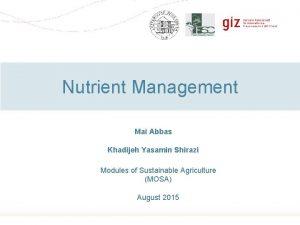 Nutrient Management Mai Abbas Khadijeh Yasamin Shirazi Modules