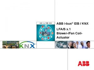 ABB ibus EIB KNX ABB STOTZKONTAKT Gmb H