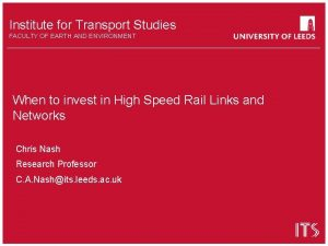Institute for Transport Studies FACULTY OF EARTH AND