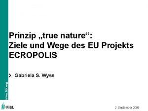 Prinzip true nature Ziele und Wege des EU