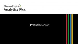 Product Overview Introduction Analytics Plus is a selfservice