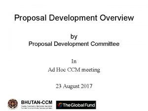 Proposal Development Overview by Proposal Development Committee In