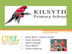 Karen Black Literacy Leader Karen Donnelly Sabrina George