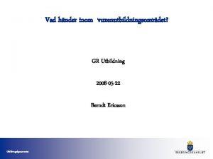 Vad hnder inom vuxenutbildningsomrdet GR Utbildning 2008 05